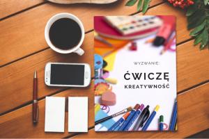 Podsumowanie WYZWANIA: Ćwiczę kreatywność + EBOOK