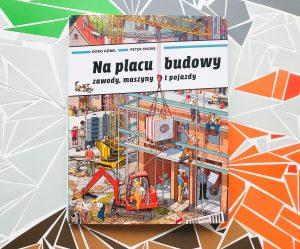 Budowlana WYSZUKIWANKA – Na placu budowy. Zawody, maszyny i pojazdy.