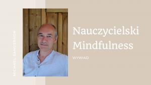 WYWIAD z Michaelem Sandersonem o Mindfulness dla nauczycieli