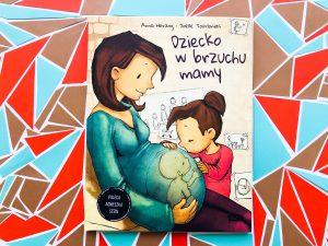 Empatyczna książka, która pomoże wytłumaczyć dzieciom SKĄD się wzięły i czym jest CIĄŻA